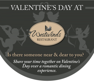 Valentines Day at Westwinds Restaurant