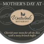 Join us for Mother's Day at Westwinds Restaurant