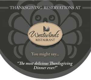 Thanksgiving Dinner at Westwinds