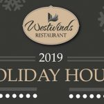 Westwinds Holiday Hours 2019